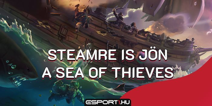 Gaming - Hamarosan megérkezik Steamre a Sea of Thieves